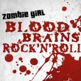 "Zombie Girl Blood, Brains & Rock 'N' Roll (ZG Version) Исполнитель ""Zombie Girl"" артикул 12363w."